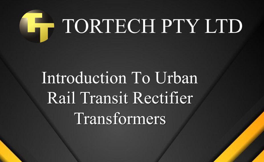 Michael Larkin webinar presentation from 29th of May 2020: Introduction to Urban Rail Transit Rectifier Transformers
